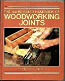 The Illustrated Handbook of Woodworking Joints