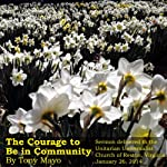 The Courage to Be in Community: A Unitarian Universalist Sermon | Tony Mayo