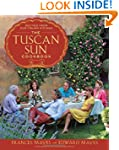 The Tuscan Sun Cookbook: Recipes from...