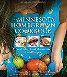 The Minnesota Homegrown Cookbook: Local Food, Local Restaurants, Local Recipes (Homegrown Cookbooks)