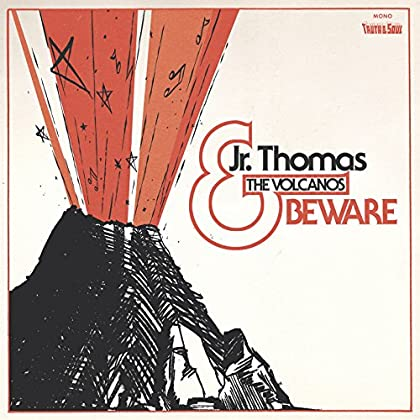 Jr Thomas & The Volcanos - Beware