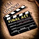 Final Act: A Lambert and Hook Mystery Audiobook by J. M. Gregson Narrated by David Thorpe