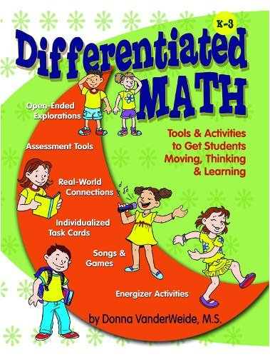 Differentiated Math: Tools & Activities to Get Students Moving, Thinking & Learning
