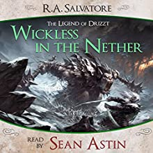 Wickless in the Nether: A Tale from The Legend of Drizzt (       UNABRIDGED) by R. A. Salvatore Narrated by Sean Astin