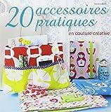 20 accessoires pratiques en couture créative