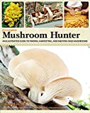 The Complete Mushroom Hunter: An Illustrated Guide to Finding, Harvesting, and Enjoying Wild Mushrooms