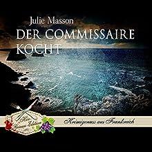 Der Commissaire kocht (Commissaire Lucien Levèfre 3) Hörbuch von Julie Masson Gesprochen von: Gert Heidenreich
