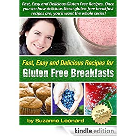 47 Tasty Gluten-Free Breakfast Recipes (Fast, Easy and Delicious Gluten-Free Recipes Book 1)