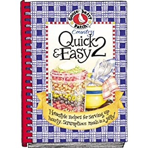 Country Quick & Easy 2: Homestyle Recipes for Serving Up Hearty, Scrumptious Meals in a Jiffy!