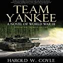 Team Yankee: A Novel of World War III Hörbuch von Harold Coyle Gesprochen von: James Patrick Cronin