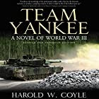 Team Yankee: A Novel of World War III Audiobook by Harold Coyle Narrated by James Patrick Cronin