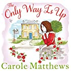 The Only Way Is Up Hörbuch von Carole Matthews Gesprochen von: Annie Aldington