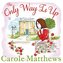 The Only Way Is Up Audiobook by Carole Matthews Narrated by Annie Aldington