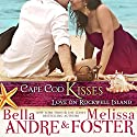 Cape Cod Kisses: Love on Rockwell Island (       UNABRIDGED) by Bella Andre, Melissa Foster Narrated by Eva Kaminsky