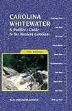 Carolina Whitewater: A Paddler's Guide to the Western Carolinas (Canoe and Kayak Series)