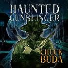 Haunted Gunslinger: Son of Earp Series, Book 2 Hörbuch von Chuck Buda Gesprochen von: Jack Wallen, Jr.