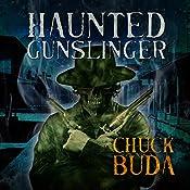 Haunted Gunslinger: Son of Earp Series, Book 2 | Chuck Buda