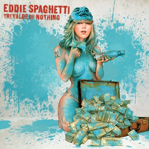 Eddie Spaghetti – The Value of Nothing (2013) [FLAC]