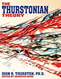 img - for The Thurstonian Theory By John R. Thurston, Ph.d. Edited By Jennifer Geiss book / textbook / text book