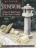Outdoor Stonework: 16 Easy-To-Build Projects For Your Yard & Garden
