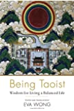 Being Taoist: Wisdom for Living a Balanced Life