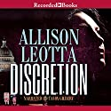 Discretion Audiobook by Allison Leotta Narrated by Tavia Gilbert