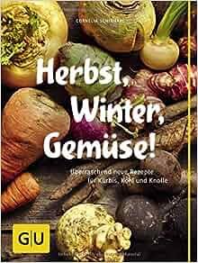 Herbst, Winter, Gemüse!: Cornelia Schinharl: 9783833834387: Amazon