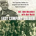 Easy Company Soldier: The Legendary Battles of a Sergeant from WW II's 'Band of Brothers' (       UNABRIDGED) by Don Malarkey, Bob Welch Narrated by John Bedford Lloyd