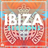 Ibiza Sessions 2015 - Ministry of Sound