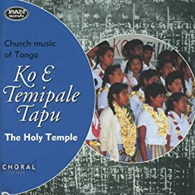 Amazon.com: Ko E Temipale Tapu / The Holy Temple - Church Music of ...