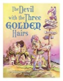 The devil with the three golden hairs / by the Brothers Grimm folktale retold and illustrated by Sherry Meidell