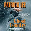 Ghost Country (       UNABRIDGED) by Patrick Lee Narrated by Jeff Gurner