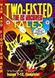 The EC Archives: Two-Fisted Tales Volume 2 (Two-Fisted Tales: War and Fighting Men) (v. 2)
