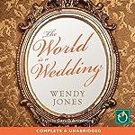 The World Is a Wedding   Wendy Jones