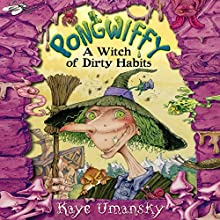 Pongwiffy: A Witch of Dirty Habits (       UNABRIDGED) by Kaye Umansky Narrated by Prunella Scales