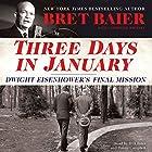 Three Days in January: Dwight Eisenhower's Final Mission Hörbuch von Bret Baier, Catherine Whitney Gesprochen von: Bret Baier, Danny Campbell