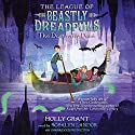 The Dastardly Deed: The League of Beastly Dreadfuls, Book 2 Audiobook by Holly Grant Narrated by Rosalyn Landor