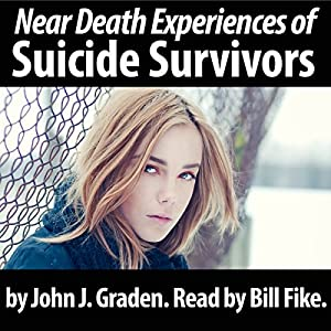 The Near Death Experiences of Suicide Survivors Audiobook