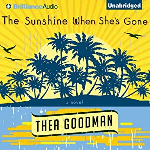 The Sunshine When She's Gone: A Novel | [Thea Goodman]