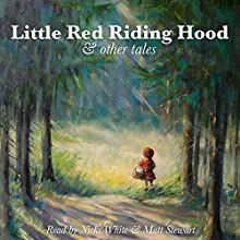 Little Red Riding Hood and Other Tales Audiobook by  Brothers Grimm, E. Nesbit, Andrew Haven Lang, Rudyard Kipling, Johnny Gruelle, George Putnam Narrated by Matt Stewart, Nicki White