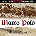 Marco Polo: The Journey That Changed the World Audiobook by John Man Narrated by Simon Vance
