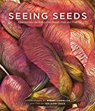 img - for Seeing Seeds: A Journey into the World of Seedheads, Pods, and Fruit book / textbook / text book