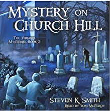 Mystery on Church Hill: The Virginia Mysteries, Book 2 Audiobook by Steven K. Smith Narrated by Tom McElroy