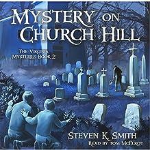 Mystery on Church Hill: The Virginia Mysteries, Book 2 | Livre audio Auteur(s) : Steven K. Smith Narrateur(s) : Tom McElroy