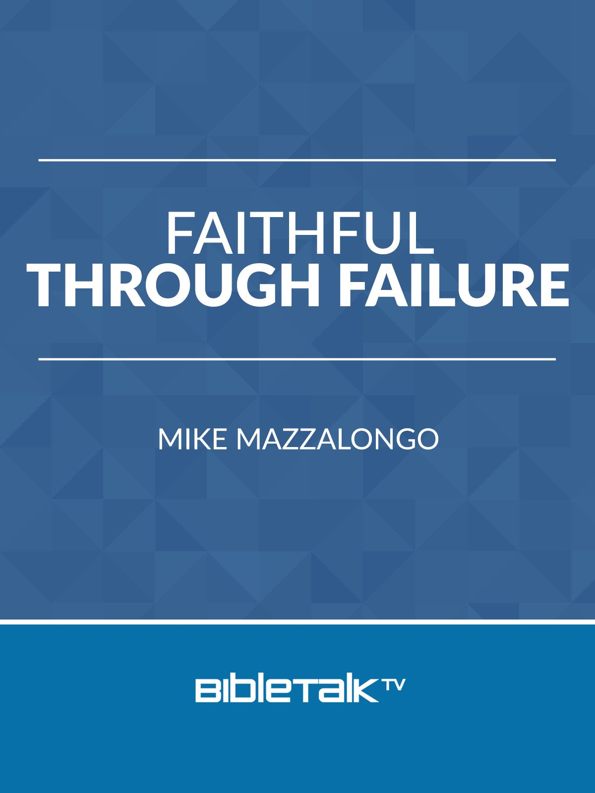 Faithful Through Failure