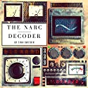 The Narc Decoder: Understanding the Language of the Narcissist Audiobook by Tina Swithin Narrated by Rebecca Roberts