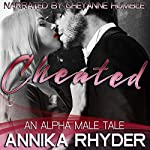 Cheated: An Alpha Male Tale | Annika Rhyder