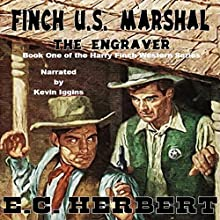 The Engraver: The Harry Finch Western Series, Book 1 | Livre audio Auteur(s) : E.C. Herbert Narrateur(s) : Kevin Iggens