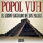 Popol Vuh, El Libro Sagrado de los Mayas [Popol Vuh, the Sacred Book of the Mayas] Audiobook by  Booka Narrated by Carlos Diblasi