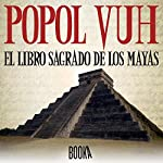 Popol Vuh, El Libro Sagrado de los Mayas [Popol Vuh, the Sacred Book of the Mayas] |  Booka
